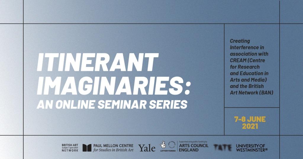 Itinerant Imaginaries: an online seminar series